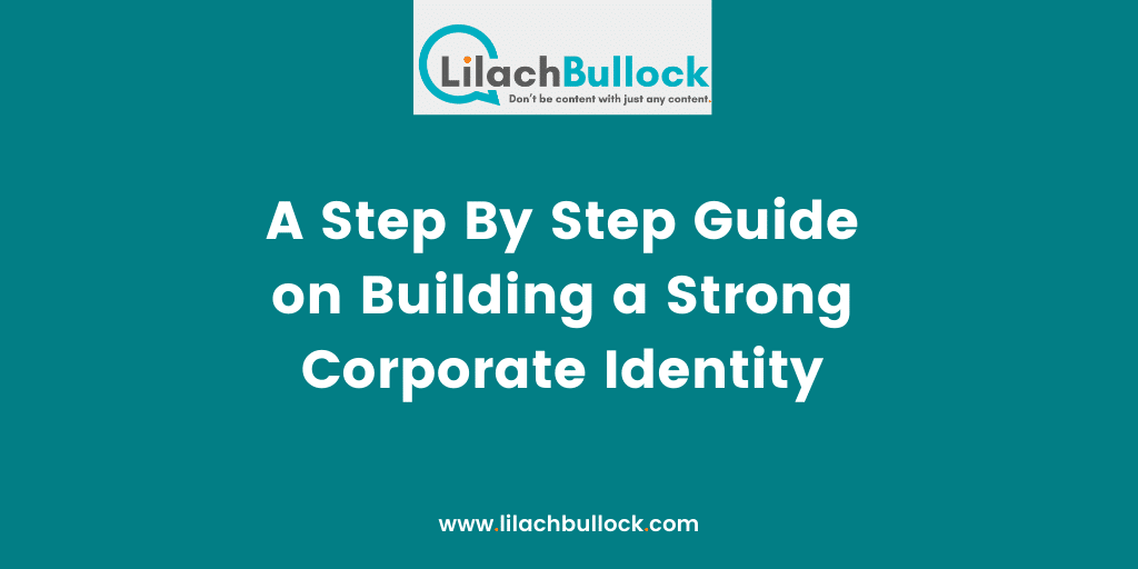 A Step By Step Guide on Building a Strong Corporate Identity