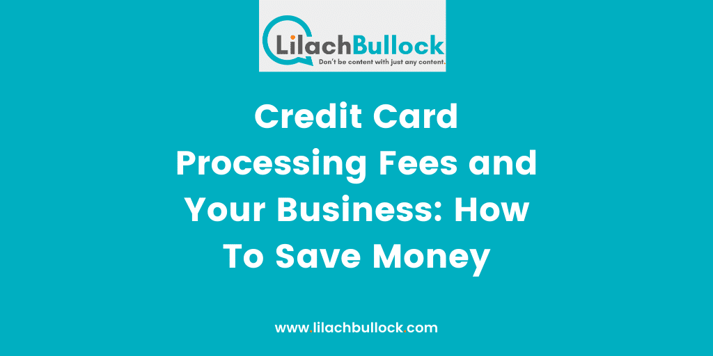 Credit Card Processing Fees and Your Business How To Save Money