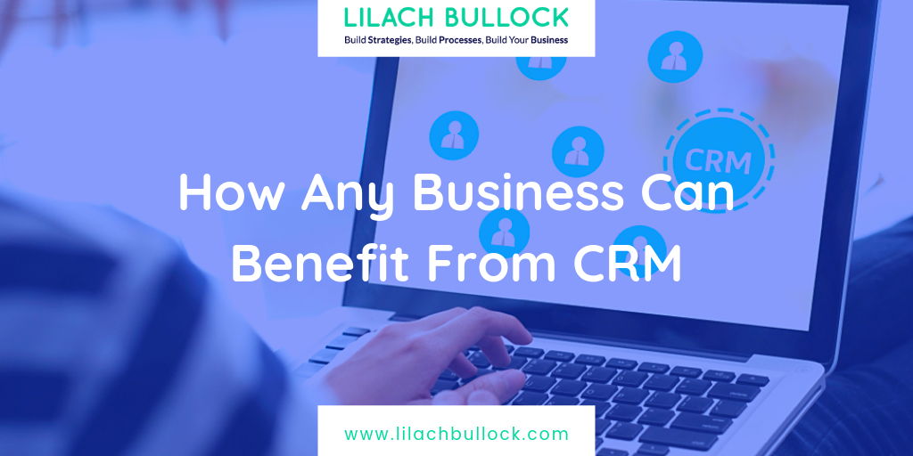 How Any Business Can Benefit From CRM