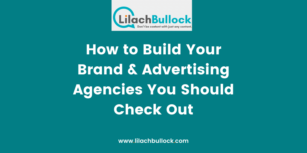 How to Build Your Brand _ Advertising Agencies You Should Check Out