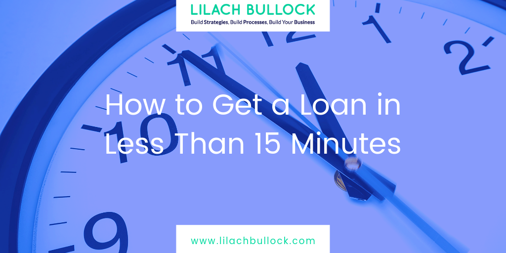 How to Get a Loan in Less Than 15 Minutes