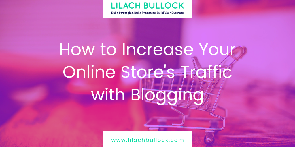 How to Increase Your Online Store's Traffic with Blogging