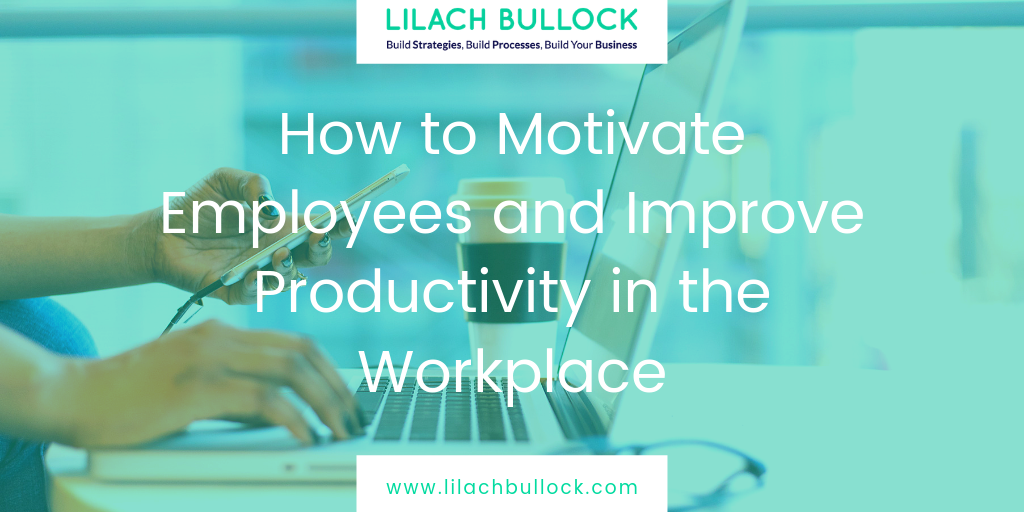 How to Motivate Employees and Improve Productivity in the Workplace