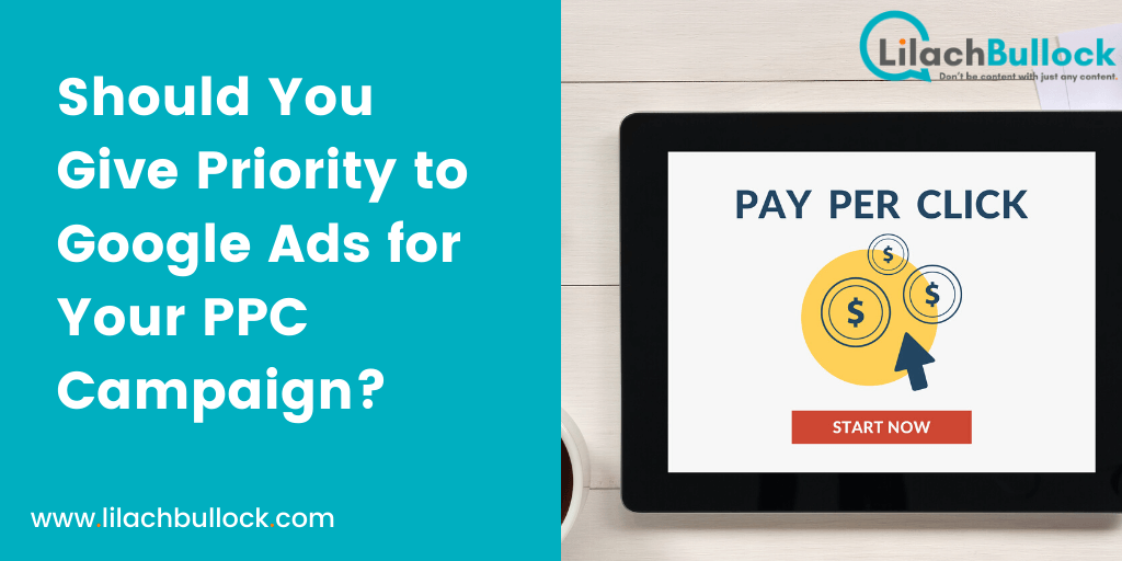 Should You Give Priority to Google Ads for Your PPC Campaign