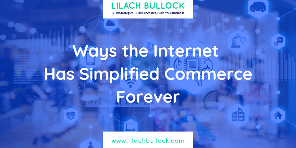 Ways the Internet Has Simplified Commerce Forever