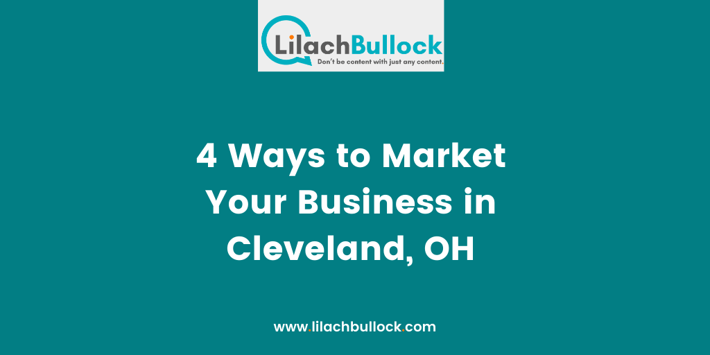4 Ways to Market Your Business in Cleveland, OH
