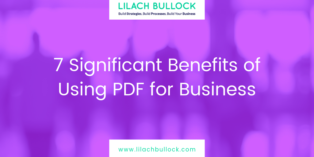 7 Significant Benefits of Using PDF for Business