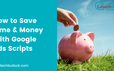 How to Save Time & Money With Google Ads Scripts