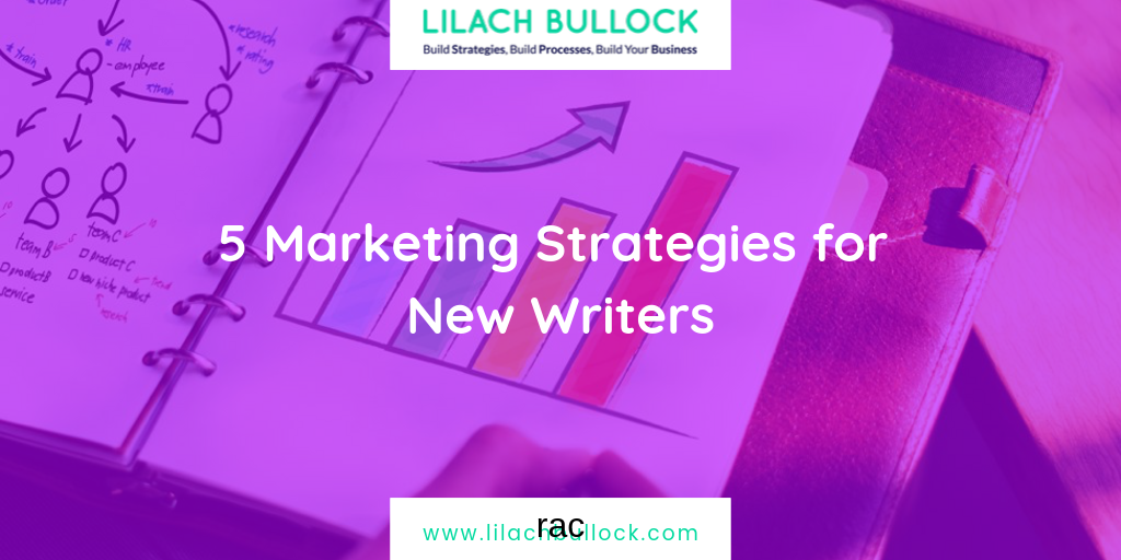 5 Marketing Strategies for New Writers