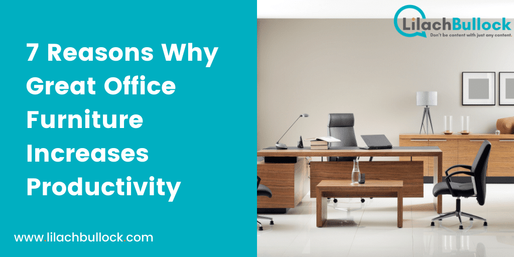 7 Reasons Why Great Office Furniture Increases Productivity-min
