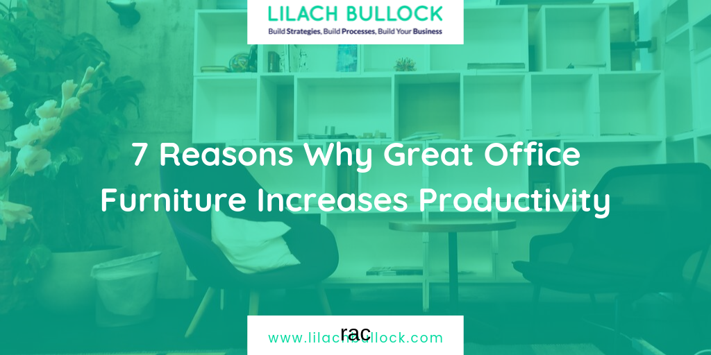 7 Reasons Why Great Office Furniture Increases Productivity
