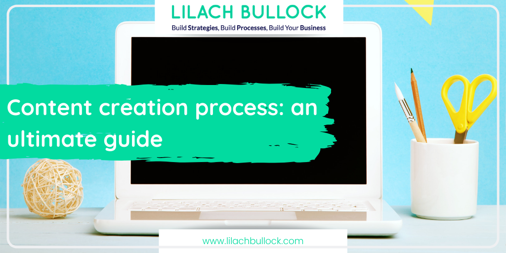 Content creation process: an ultimate guide