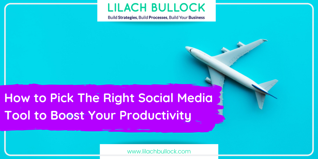 How to Pick The Right Social Media Tool to Boost Your Productivity