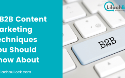 5 B2B Content Marketing Techniques You Should Know About