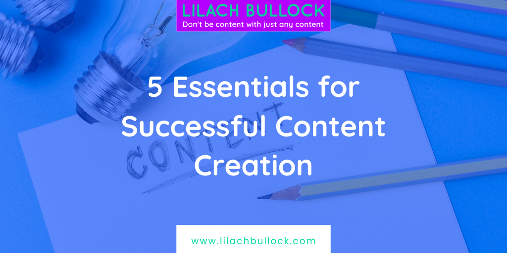 5 Essentials for Successful Content Creation
