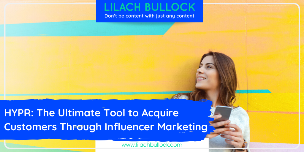 HYPR: The Ultimate Tool to Acquire Customers Through Influencer Marketing