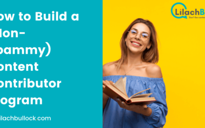How to Build a (Non-Spammy) Content Contributor Program