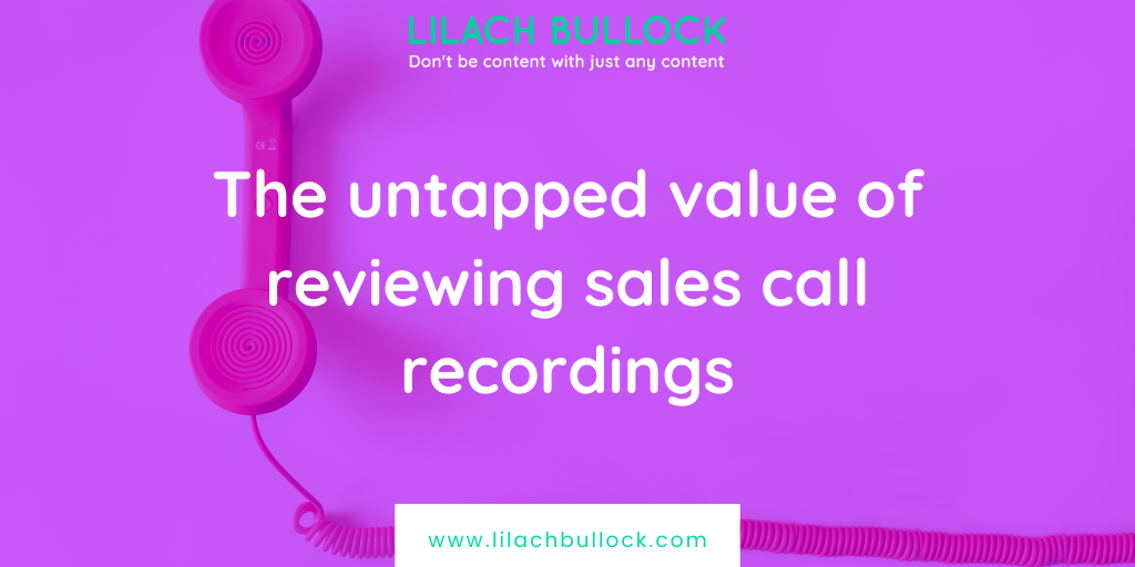 The untapped value of reviewing sales call recordings