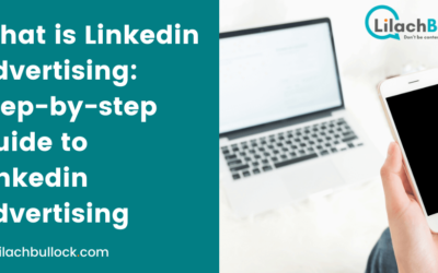 What is Linkedin Advertising: Step-by-step Guide to Linkedin Advertising