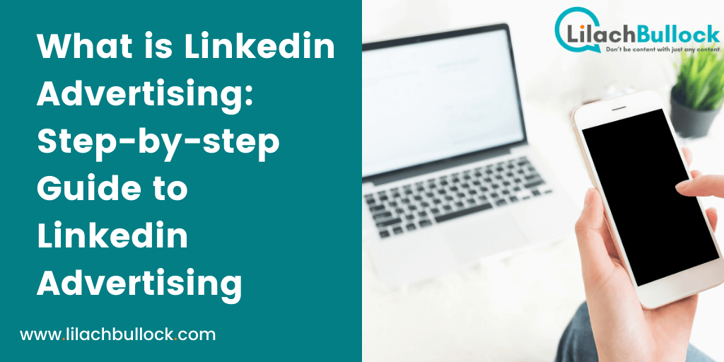 What is Linkedin Advertising Step-by-step Guide to Linkedin Advertising