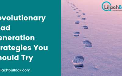 6 Revolutionary Lead Generation Strategies You Should Try