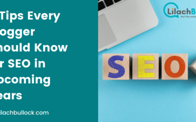 6 Tips Every Blogger Should Know for SEO in Upcoming Years