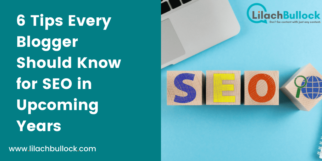 6 Tips Every Blogger Should Know for SEO in Upcoming Years-min