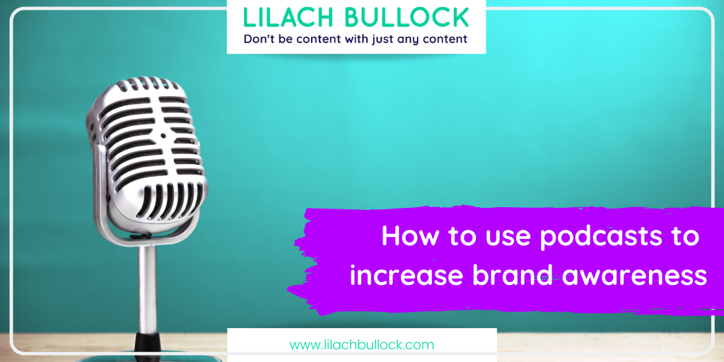 How to use podcasts to increase brand awareness