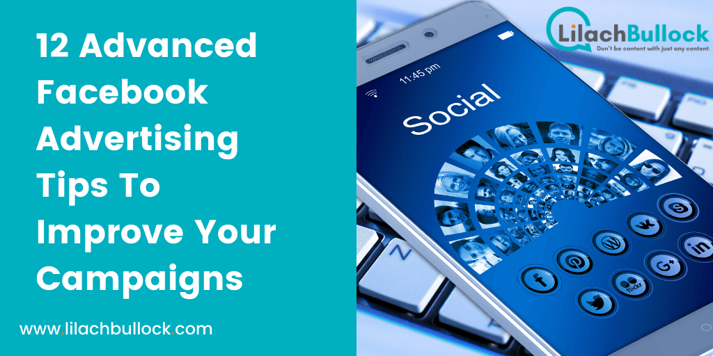 12 Advanced Facebook Advertising Tips To Improve Your Campaigns