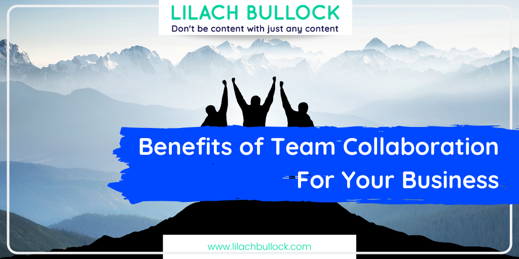 Benefits of Team Collaboration For Your Business