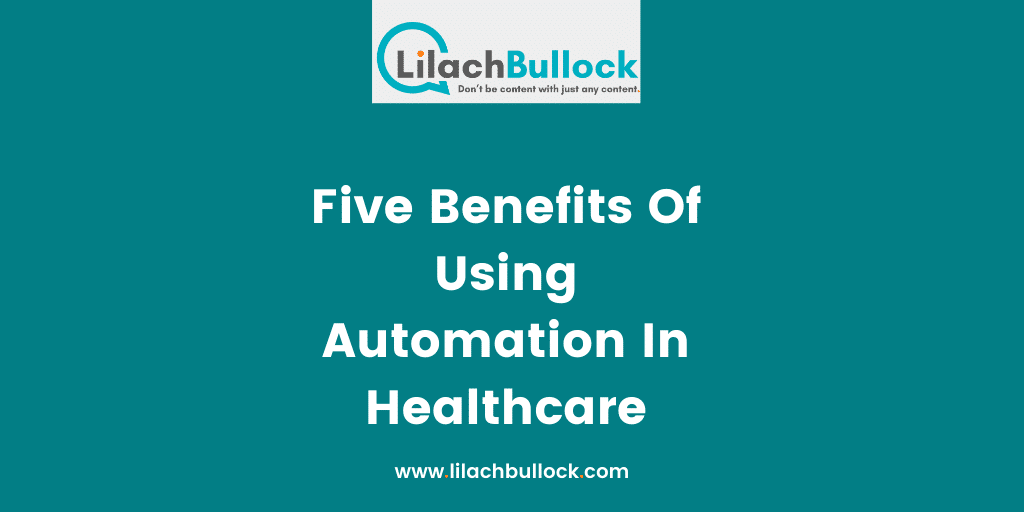 Five Benefits Of Using Automation In Healthcare-min