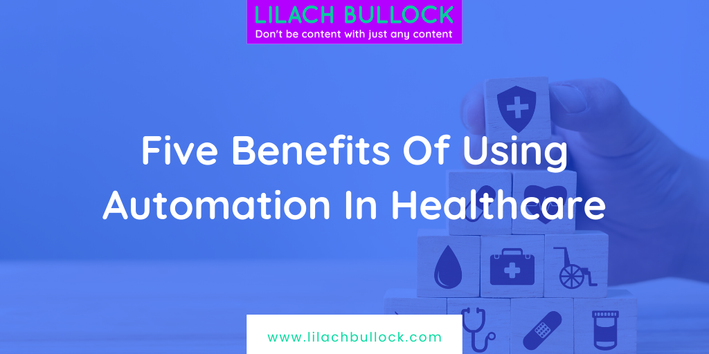 Five Benefits Of Using Automation In Healthcare