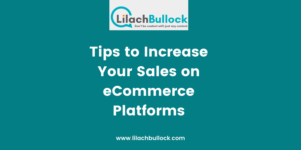 Tips to Increase Your Sales on eCommerce Platforms