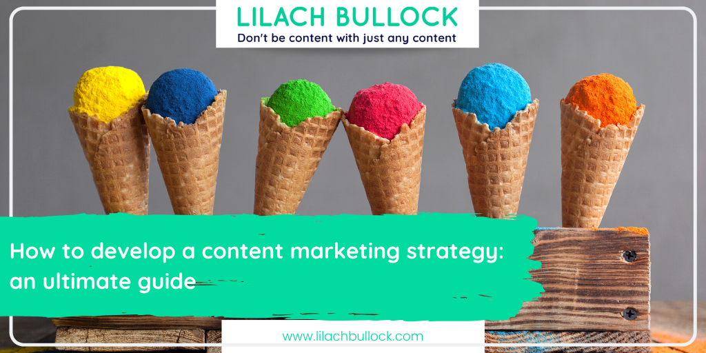 How to develop a content marketing strategy: an ultimate guide