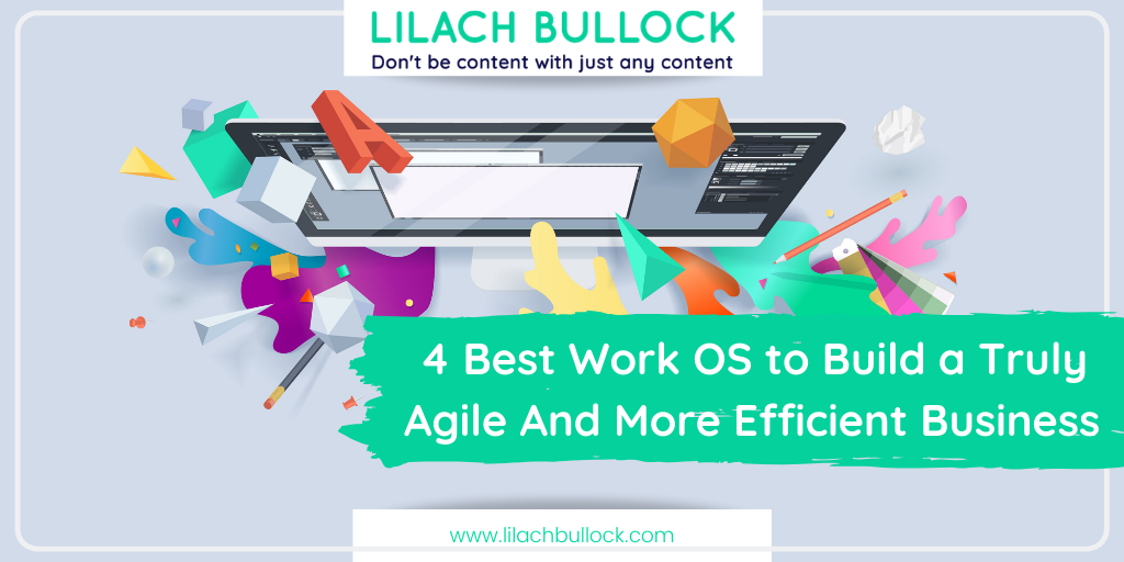 4 Best Work OS to Build a Truly Agile And More Efficient Business