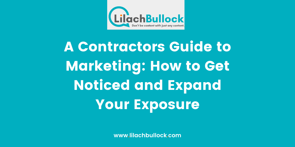 A Contractors Guide to Marketing How to Get Noticed and Expand Your Exposure
