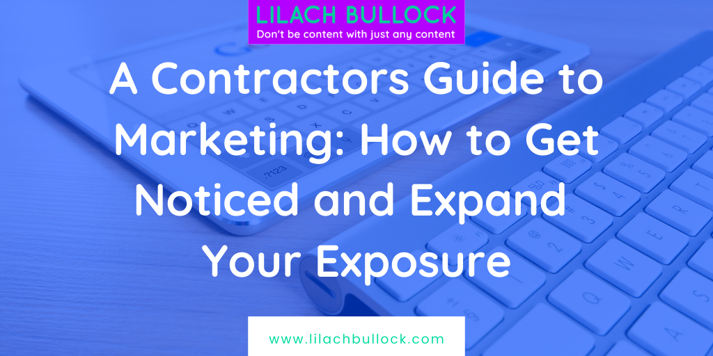 A Contractors Guide to Marketing: How to Get Noticed and Expand Your Exposure
