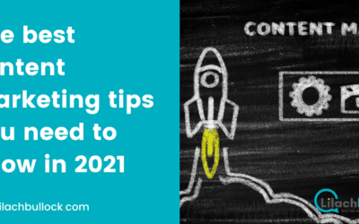 The best content marketing tips you need to know in 2021