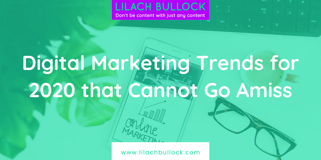 Digital Marketing Trends for 2020 that Cannot Go Amiss