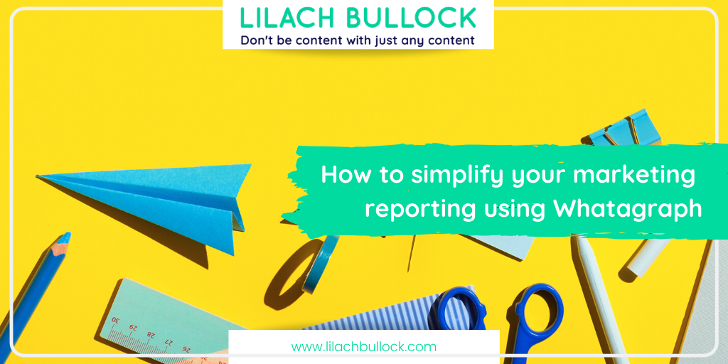 How to simplify your marketing reporting using Whatagraph