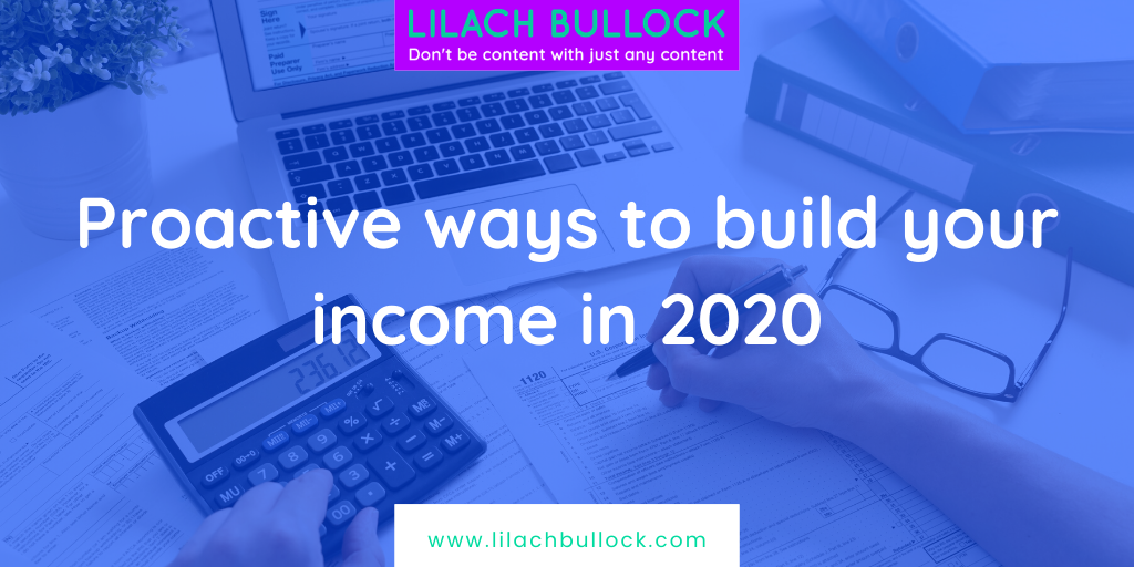Proactive ways to build your income in 2020