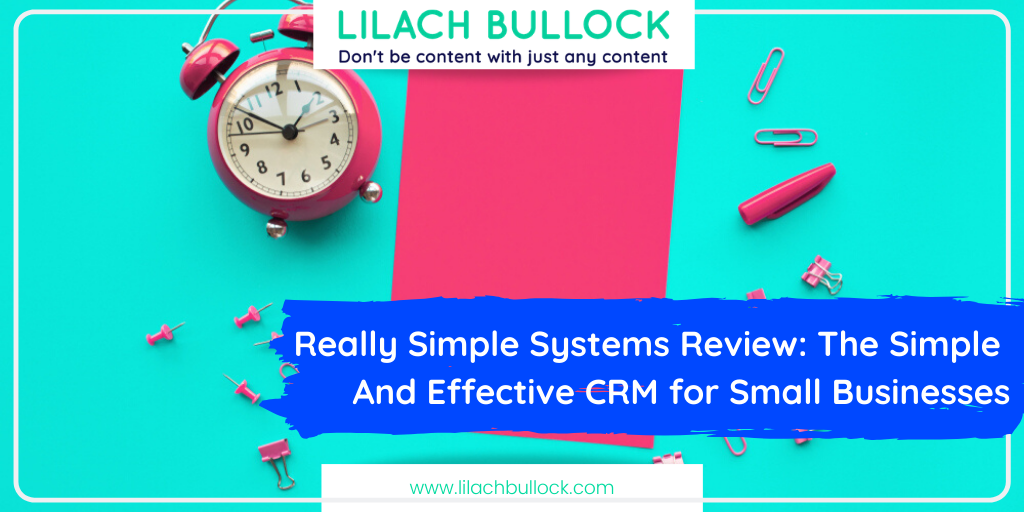 really simply systems Review_ The Simple And Effective CRM for Small Businesses