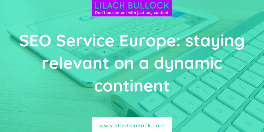 SEO Service Europe: staying relevant on a dynamic continent