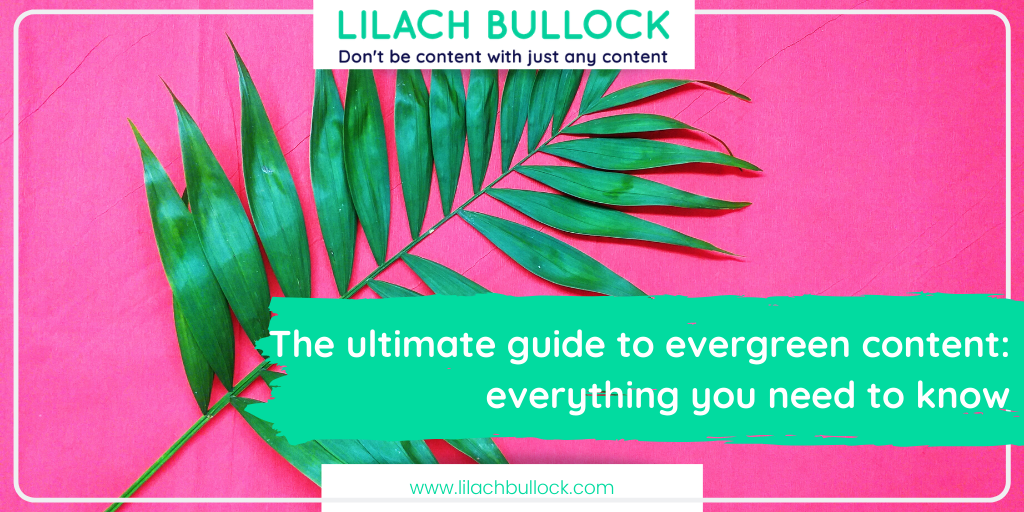 The ultimate guide to evergreen content: everything you need to know