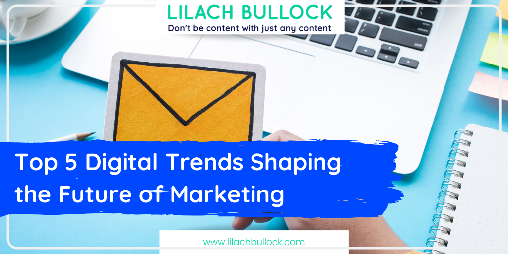 Top 5 Digital Trends Shaping the Future of Marketing
