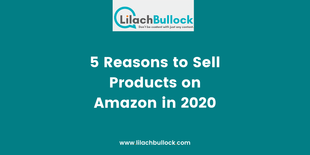 5 Reasons to Sell Products on Amazon in 2020