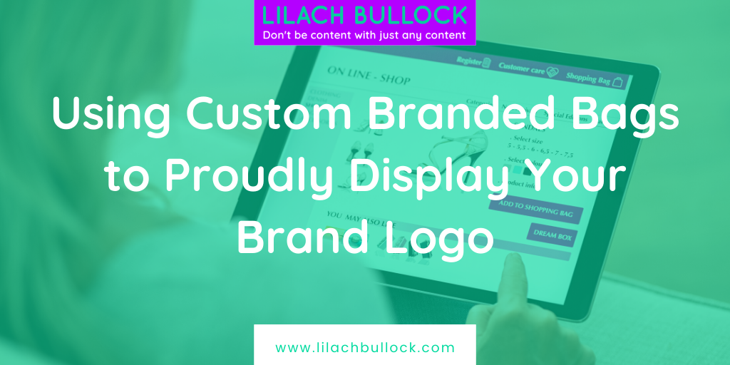 Using Custom Branded Bags to Proudly Display Your Brand Logo