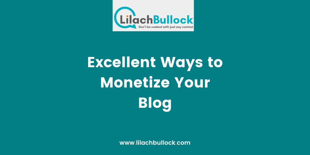 Excellent Ways to Monetize Your Blog