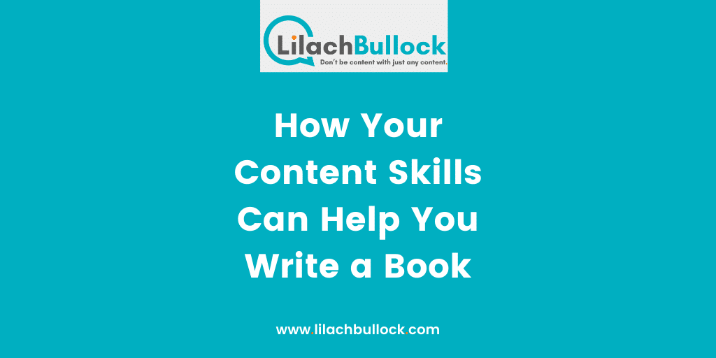 How Your Content Skills Can Help You Write a Book