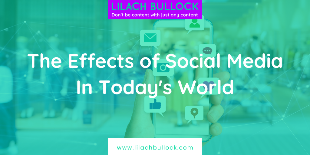 The Effects of Social Media In Today's World